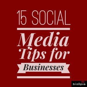 15 Social Media Tips for Businesses